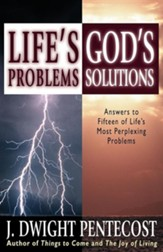 Life's Problems, God's Solutions: Answers to Fifteen of Life's Most Perplexing Problems