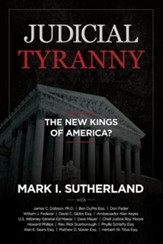 Judicial Tyranny: The New Kings of America