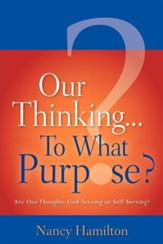 Our Thinking...to What Purpose?