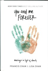 You and Me Forever: Marriage in Light of Eternity, Hardcover