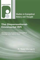The Dispensational-Covenantal Rift: The Fissuring of American Evangelical Theology from 1936 to 1944