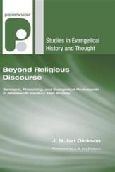 Beyond Religious Discourse: Sermons, Preaching, and Evangelical Protestants in Nineteenth-Century Irish Society