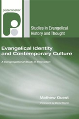 Evangelical Identity and Contemporary Culture: A Congregational Study in Innovation