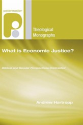 What is Economic Justice?: Biblical and Secular Perspectives Contrasted