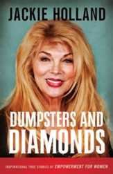 Dumpsters And Diamonds: Inspirational True Stories Of Empowerment For Women