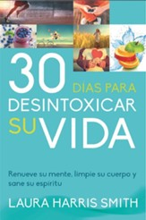 30 Dias para desintoxicar su vida (The 30 Day Faith Detox)