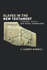 Slaves in the New Testament: Literary, Social and Moral Dimensions
