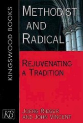 Methodist and Radical: Rejuvenating a Tradition