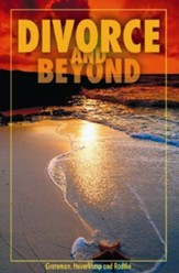 Divorce and Beyond: A Workbook for Recovery and Healing