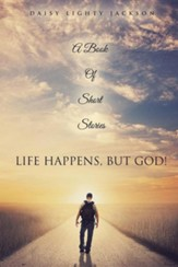 Life Happens, But God!