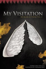 My Visitation: My Book of Poems Vol. 2