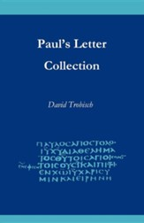 Paul's Letter Collection: Tracing the Origins