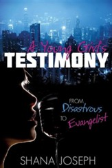 A Young Girl's Testimony from Disastrous to Evangelist