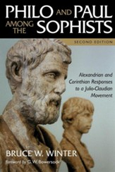 Philo & Paul Among the Sophists: Alexandrian & Corinthian  Responses to a Julio-Claudian Movement