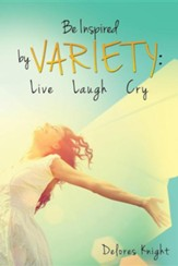 Be Inspired by Variety: Live Laugh Cry