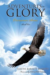 Adventures in Glory-Overcomer Series, Book One
