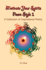 Motivate Your Spirits Poem Style 1: A Collection of Inspirational Poetry