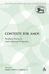 Contexts for Amos: Prophetic Poetics in Latin-American Perspective