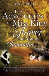 The Adventures of Miss Kitty, Flower and Young Samantha
