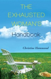 The Exhausted Woman's Handbook