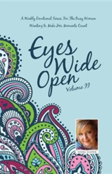 Eyes Wide Open: A Weekly Devotional Series for the Busy Woman Wanting to Make Her Moments Count Volume II