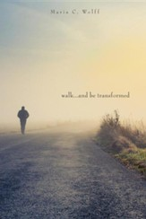 Walk...and Be Transformed