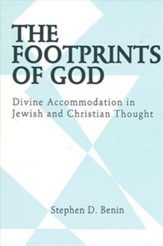 The Footprints of God: Divine Accommodation in Jewish and Christian Thought