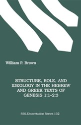 Structure, Role, and Ideology in the Hebrew ND Greek Texts of Genesis 1: 1-2:3, Paper