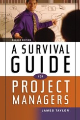 A Survival Guide for Project Managers, Edition 0002
