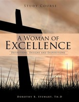 A Woman of Excellence: Definitions, Designs and Dispositions