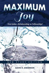 Maximum Joy: 1 John - Relationship or Fellowship?