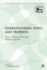 Understanding Poets and Prophets: Essays in Honour of George Wishart Anderson