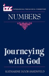Numbers: Journeying with God (International Theological  Commentary)