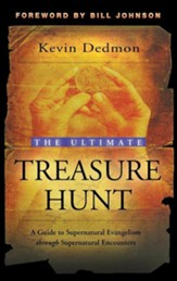 The Ultimate Treasure Hunt: A Guide to Supernatural Evangelism Through Supernatural Encounters