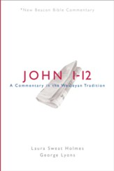 NBBC, John 1-12: A Commentary in the Wesleyan Tradition
