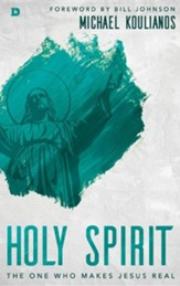 Holy Spirit: The One Who Makes Jesus Real