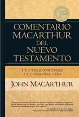 Comentario MacArthur del NT: 1-2 Tesalonicenses/1-2 Timoteo/Tito  (MacArthur NT Commentary:1-2 Thessalonians/1-2 Timothy/Titus)