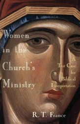 Women in the Church's Ministry: A Test Case for Biblical Interpretation