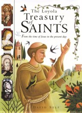 The Loyola Treasury of Saints: From the Time Jesus to the Present Day