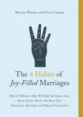 The 4 Habits of Joy-Filled Marriage: How 15 Minutes a Day Will Help You Stay in Love