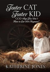 Foster Cat Foster Kid God Says You Don't Have to Eat Dirt Anymore!