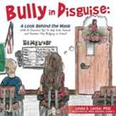 Bully in Disguise: A Look Behind the Mask