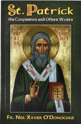 Saint Patrick: His Confession and Other Works