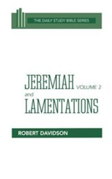 Jeremiah and Lamentations, Volume 2: Daily Study Bible [DSB] (Hardcover)