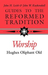 Guides to the Reformed Tradition: Worship