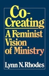 Co-Creating: A Feminist Vision of M inistry