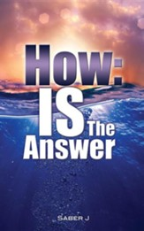 How: Is the Answer