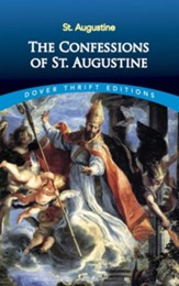 The Confessions of St. Augustine - Dover Thrift Editions