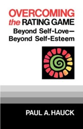 Overcoming the Rating Game: Beyond Self-Love Beyond  Self-Esteem