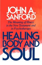 Healing Body & Soul: The Meaning of Illness in the New  Testament & in Psychotherapy